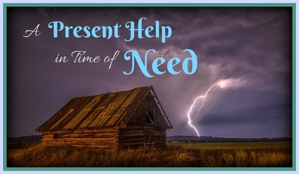 God is a Very Present Help in a Time of Need